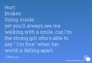 ... the strong girl who's able to say I'm fine when her world is