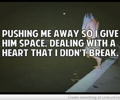 Pushing Me Away Quotes Pushing me away