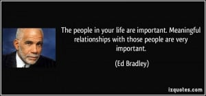 The people in your life are important. Meaningful relationships with ...