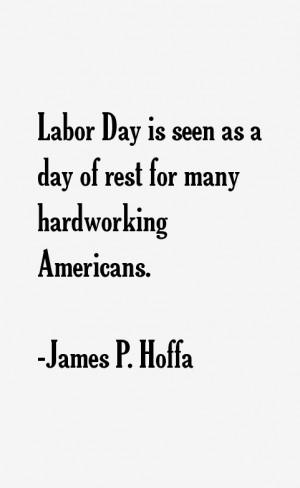 James P Hoffa Quotes amp Sayings