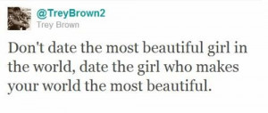 Don't date the most beautiful girl in the world