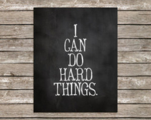 10 or 5 x 7 I Can Do Hard Thing s Quote Chalkboard Chalkart Chalk ...