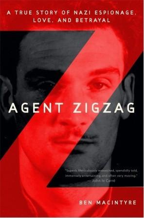 "Start by marking ""Agent Zigzag: A True Story of Nazi Espionage, Love ..."