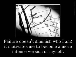 Failure Doesn't Diminish Who I Am