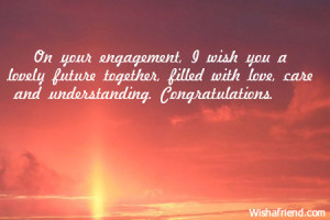 Engagement Congratulations Quotes On your engagement, i wish you
