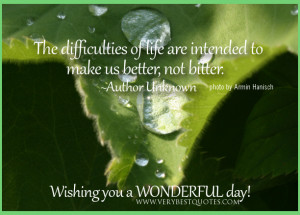 -quotes-make-us-better-quotes-difficulty-quotes-have-a-wonderful-day ...