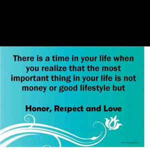 Quotes / Honor, Respect and Love