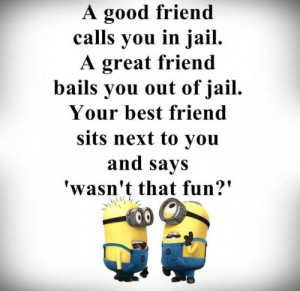 good friend calls you in jail..