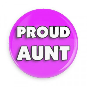 Proud Aunt Sayings Nothing proud aunt family home