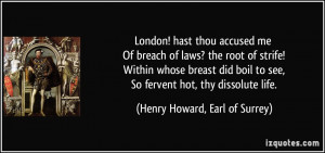 London Hast Thou Accused Me Of Breach Laws The Root Strife