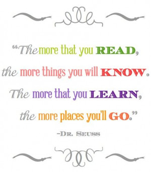 Dr. Seuss Reading Quote {Printable} Would be really cute to frame and ...