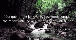 conquer-anger-by-love-evil-by-good-conquer-the-miser-with-liberality ...