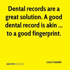Louis Cataldie - Dental records are a great solution. A good dental ...