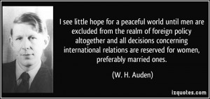 for a peaceful world until men are excluded from the realm of foreign ...