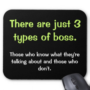 Just 3 Types of Boss - Profound Funny Boss Saying Mousemats