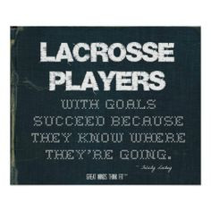 ... with Goals Succeed in Denim > Motivational poster with lacrosse #quote