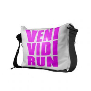 Funny Girl Running Quotes : Veni Vidi Run Messenger Bag