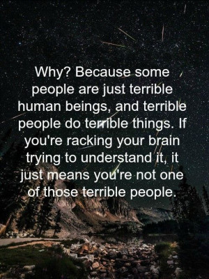 Why? Because some people are just terrible, that's why..