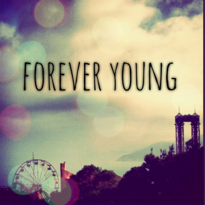 Forever Young Quotes Tumblr