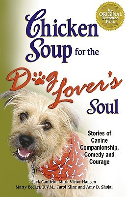 ... Dog Lover's Soul: Stories of Canine Companionship, Comedy and Courage