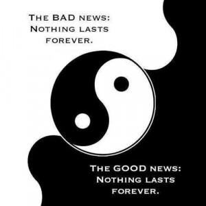 Yin en Yang. (Nothing lasts forever.)