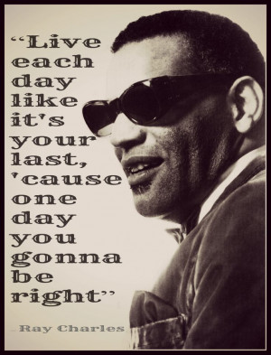 Ray Charles (September 23, 1930 – June 10, 2004) #RayCharles #Quotes