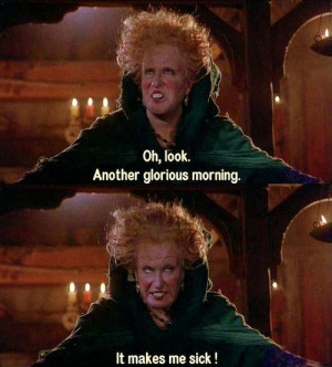 Funny:) / Hocus Pocus is my all time favorite Halloween movie