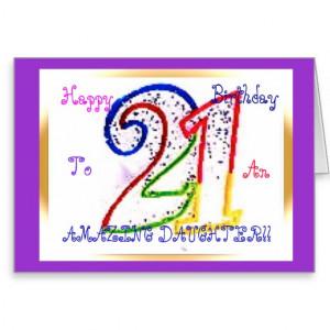 Happy 21st Birthday Daughter! Card