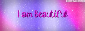 am Beautiful Profile Facebook Covers