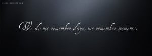 Remembering Past Love Quotes Wallpapers: Moments Facebook Covers ...
