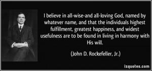 More John D. Rockefeller, Jr. Quotes