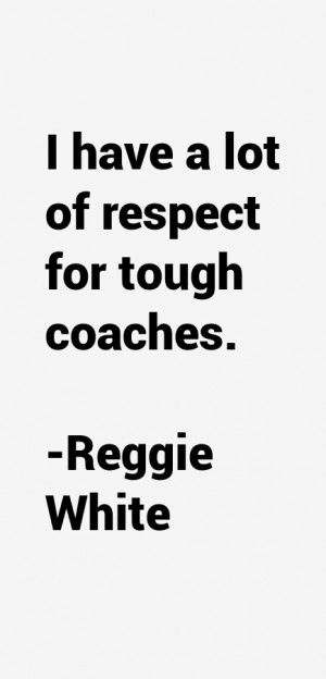 Reggie White Quotes & Sayings