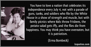 You have to love a nation that celebrates its independence every July ...