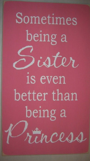 Sister/princess quote