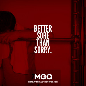 fitness motivational quotes better sore than sorry
