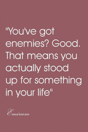 Real People Quotes Enemies, truth, quotes, words,
