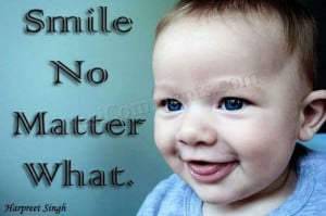 Smile Baby Quotes Smile no matter what