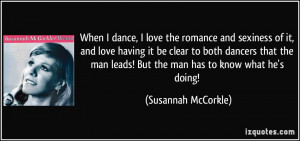 quote-when-i-dance-i-love-the-romance-and-sexiness-of-it-and-love ...