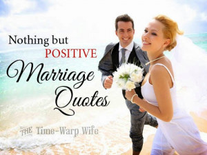 Christian Marriage Quotes And Sayings Positive marriage quotes