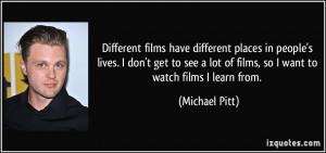 More Michael Pitt Quotes