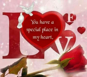 You have a special place in my heart...
