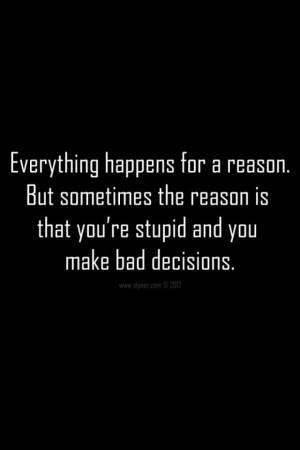 Bad Decision Quotes Pic #25