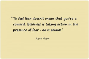 Do it afraid ...Joyce Meyer