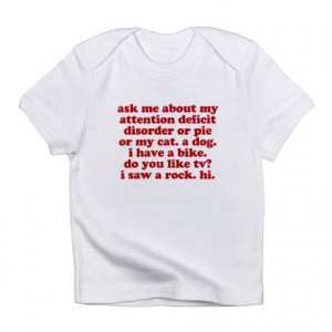 Add Gifts > Add Tops > Funny Ask Me About My ADD Quote Infant T-Shirt