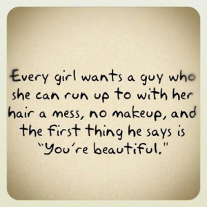 "... And The First Thing He Says Is ""You're Beautiful"" ~ Love Quote"