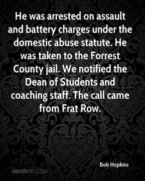 Bob Hopkins - He was arrested on assault and battery charges under the ...