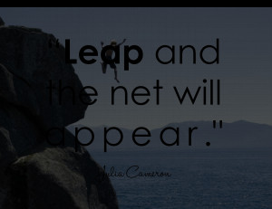 leap and the net will appear quote julia cameron