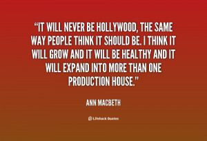 quote-Ann-Macbeth-it-will-never-be-hollywood-the-same-24289.png