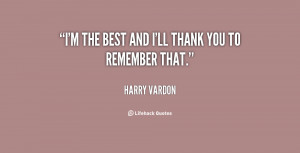 quote-Harry-Vardon-im-the-best-and-ill-thank-you-98964.png