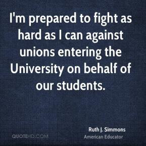 ... can against unions entering the University on behalf of our students